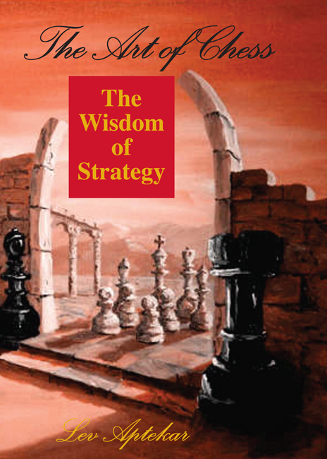 The Art of Chess volume 2 The Wisdom of Strategy (Lev Aptekar)