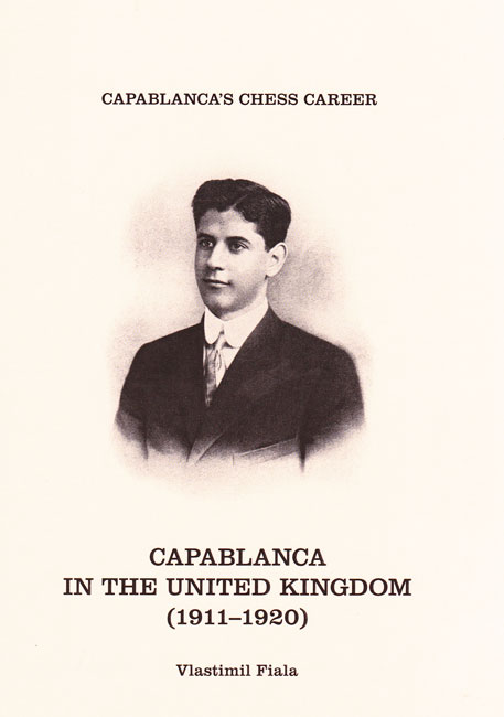 Capablanca in the UK (1911-1920) (Vlastimil Fiala)