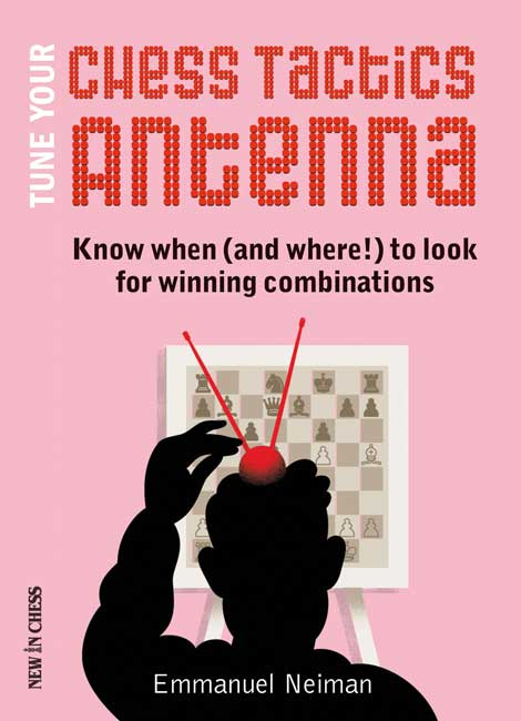 Tune Your Chess Tactics Antenna (Neiman)