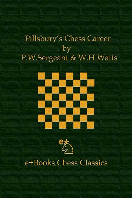 Pillsbury's Chess Career (Sergeant & Watts)