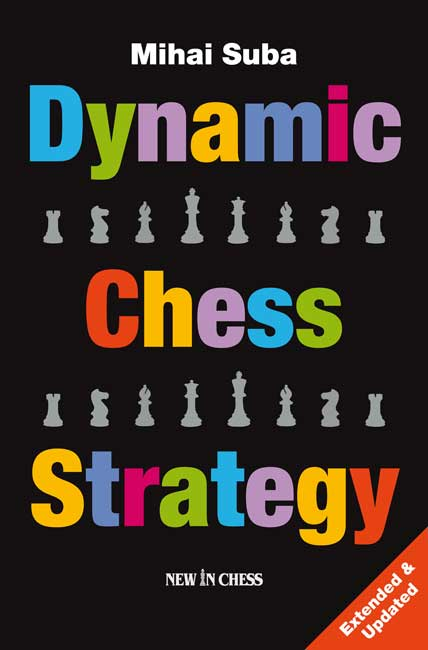 Dynamic Chess Strategy (Mihai Suba)