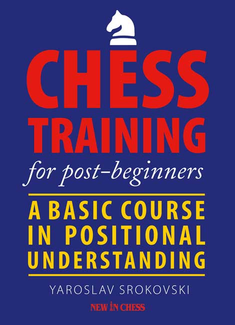 Chess Training for Post-Beginners (Yaroslav Srokovski)