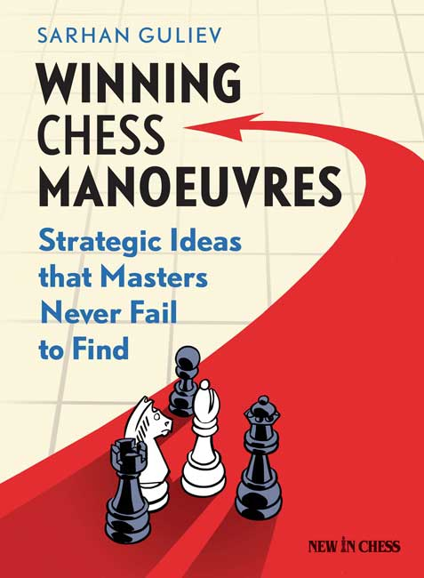 Winning Chess Manoeuvres (Sarhan Guliev)